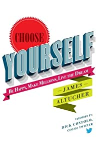 Choose Yourself! from CreateSpace Independent Publishing Platform