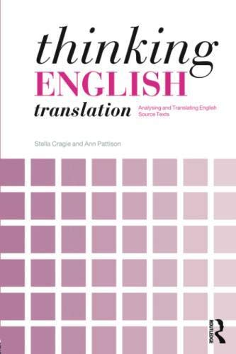 Thinking English Translation: Analysing and Translating English Source Texts (Thinking Translation) by Routledge