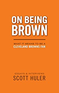 On Being Brown: What it Means to Be a Cleveland Browns Fan