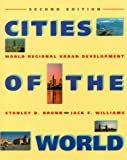 Cities of the World : World Regional Urban Development, Brunn, Stanley D. and Williams, Jack F., 0060410280