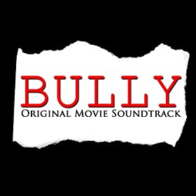 Bully (Original Movie Soundtrack)