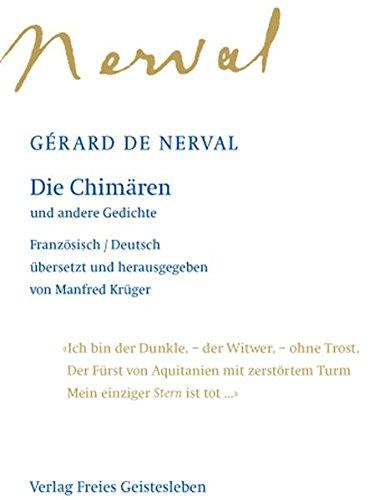 Die Chimären: und andere Gedichte (Französisch) Gebundenes Buch – 1. April 2008 Manfred Krüger Gérard de Nerval Freies Geistesleben 3772518087