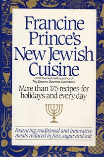 Francine Prince's New Jewish Cuisine: More than 175 Recipes for Holidays and Every Day by Francine Prince