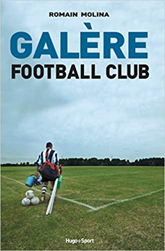 Galère Football Club [CRITIQUE]