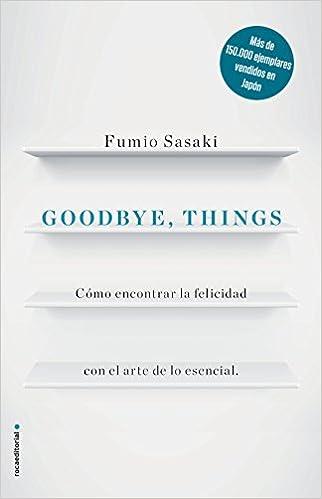 goodbye things goodbye things spanish edition