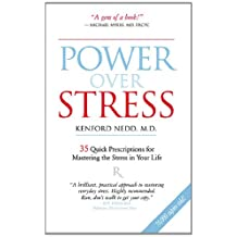 Power over Stress : 35 Quick Prescriptions for Mastering the Stress in Your Life