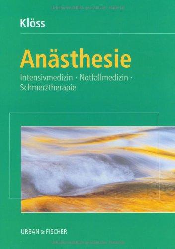 Anästhesie: Intensivmedizin, Notfallmedizin, Schmerztherapie