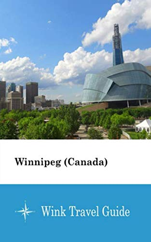 Winnipeg (Canada) - Wink Travel Guide