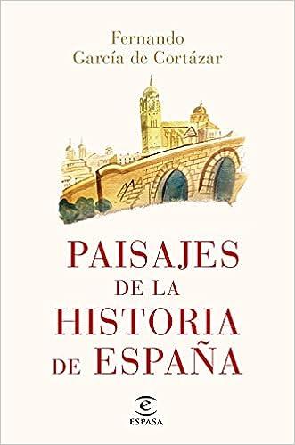 Paisajes de la historia de España de Fernando García de Cortázar