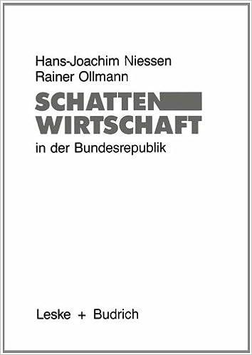 Book Schattenwirtschaft in der Bundesrepublik: Eine empirische Bestandsaufnahme der sozialen und räumlichen Verteilung schattenwirtschaftlicher Aktivitäten