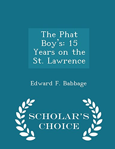 The Phat Boy's: 15 Years on the St. Lawrence - Scholar's Choice Edition