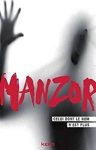 vignette de 'Celui dont le nom n'est plus (René Manzor)'