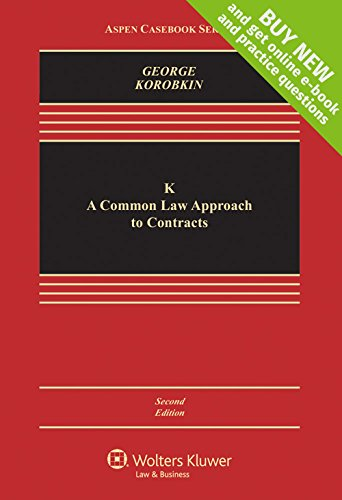 K: A Common Law Approach to Contracts [Connected Casebook] (Aspen - Commons George