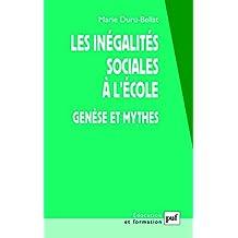 Inégalités sociales à l'école (Les): Genèse et mythes