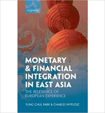 Magasin de livres électroniques Kindle: [(Monetary and Financial Integration in East Asia: The Relevance of European Experience )] [Author: Yung Chul Park] [Aug-2010] PDF iBook PDB B00LY1P2TS