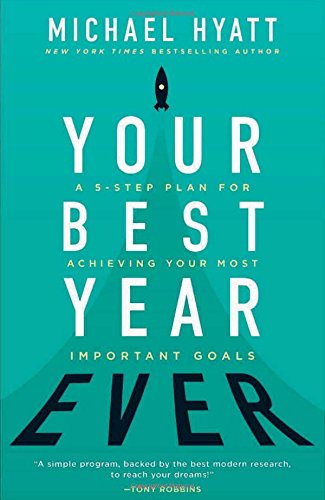 Your Best Year Ever: A 5-Step Plan for Achieving Your Most Important Goals cover