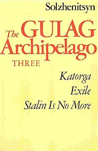 Download PDF The Gulag Archipelago - Volume III - Katorga, Exile, Stalin Is No More