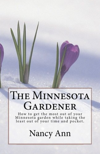 The Minnesota Gardener: How to get the most out of your Minnesota garden while taking the least out of your time and pocket.