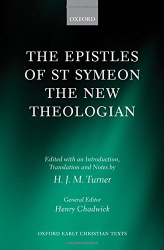 The Epistles of St Symeon the New Theologian (Oxford Early Christian Texts) by H J M Turner
