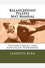 Balancepoint Pilates Mat Manual: Foundational and Advanced Workbook Paperback