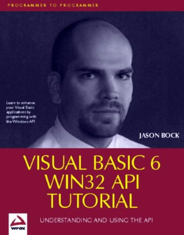 Visual Basic 6 Win32 API Tutorial by Brand: Wrox Press