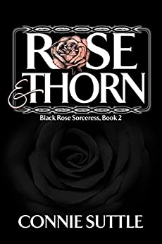 Rose  and Thorn: Black Rose Sorceress, Book 2 by [Suttle, Connie]