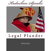Kadashan Speaks: Legal Plunder