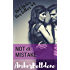 Not A Mistake (Hot Under Her Collar Book 1)