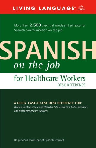 Purchase low price Spanish the Job for Healthcare Workers Desk Reference (English and Edition)