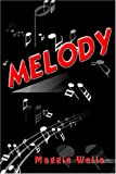 Melody, Maggie Wells, 1418468452