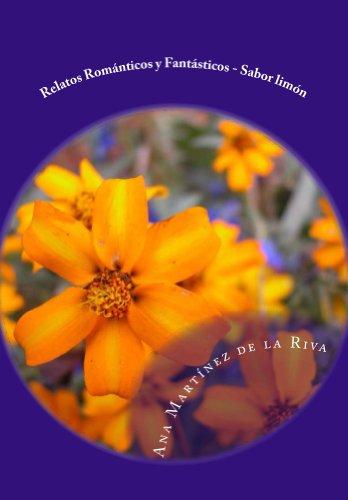 RELATOS ROMÁNTICOS Y FANTÁSTICOS SABOR LIMÓN (Spanish Edition) by [DE LA RIVA MOLINA