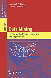 Data Mining: Theory, Methodology, Techniques, and Applications (Lecture Notes in Computer Science / Lecture Notes in Artificial Intelligence)