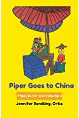 Piper Goes to China: A children's phonics book for adoptive families. (Phonics For Us!) (Volume 3)