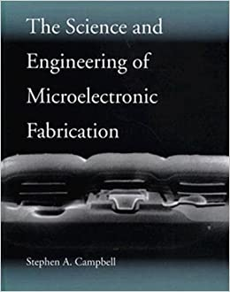 The Science and Engineering of Microelectronic Fabrication (The Oxford Series in Electrical and Computer Engineering)
