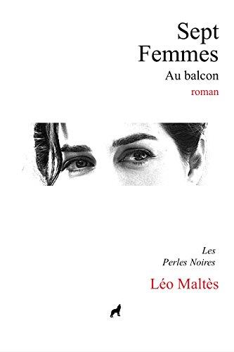 Malte Grande - Sept femmes au balcon: Les perles noires (French Edition)