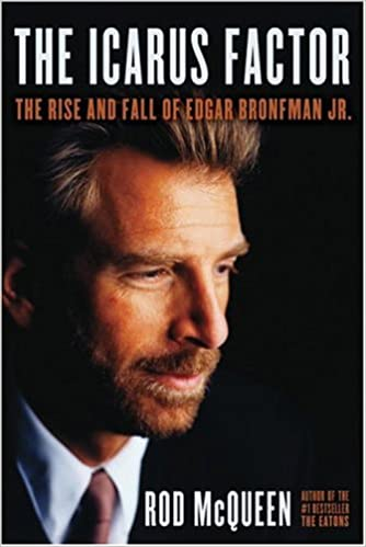 The Icarus Factor: The Rise and Fall of Edgar Bronfman, Jr