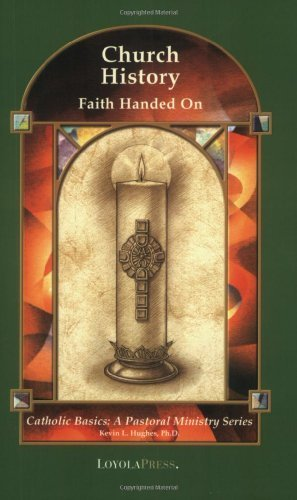 Church History: Faith Handed On (Catholic Basics: A Pastoral Ministry Series)