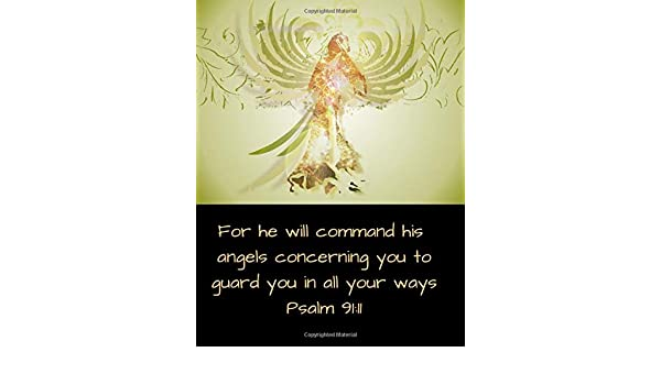 For He Will Command His Angels Concerning You To Guard You In All Your Ways Psalm 91 11 Bible Verse Journal Notebook With Christian Scripture Bible Verse Christian Notebooks Angel