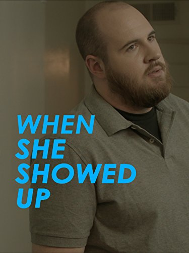 - When She Showed Up