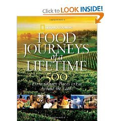 Nathional Geographic Society's Food Journeys of a Lifetime: 500 Extraordinary Places to Eat Around the World (First Edition) (Hardcover)