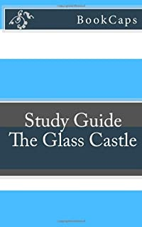 summary of the glass castle by jeannette walls includes the glass castle a bookcaps study guide