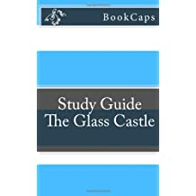 The Glass Castle: A BookCaps Study Guide