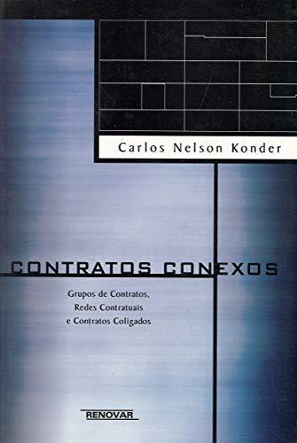 Contratos Conexos: Grupos de Contratos, Redes Contratuais e Contratos Coligados