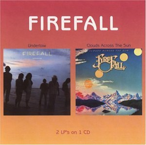 FIREFALL - Undertow / Clouds Across The Sun - Zortam Music