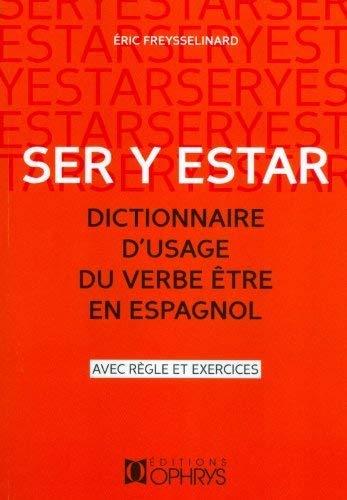 Dictionnaire D Usage Du Verbe Etre Espagnol Amazon Fr Freysselinard Eric Livres