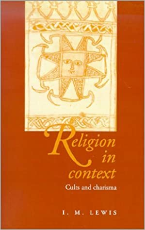 Book Religion in Context: Cults and Charisma by Lewis, I. M.(May 31, 1996)