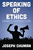 Speaking of Ethics, Joseph Chuman, 1492804460