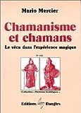 Chamanisme et chamans : Le Vécu dans l'expérience magique