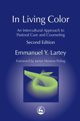 In Living Color An Intercultural Approach to Pastoral Care and Counseling Second Edition (Practical Theology)