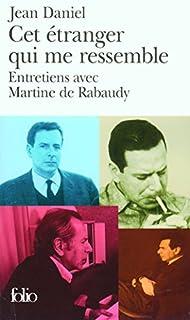 Cet étranger qui me ressemble : Entretiens avec Martine de Rabaudy